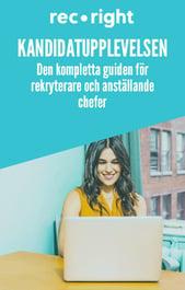 Kandidatupplevelsen: Den kompletta guiden för rekryterare och anställande chefer