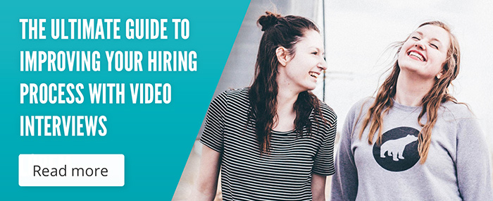 The ultimate guide to improving your hiring process with video interviews